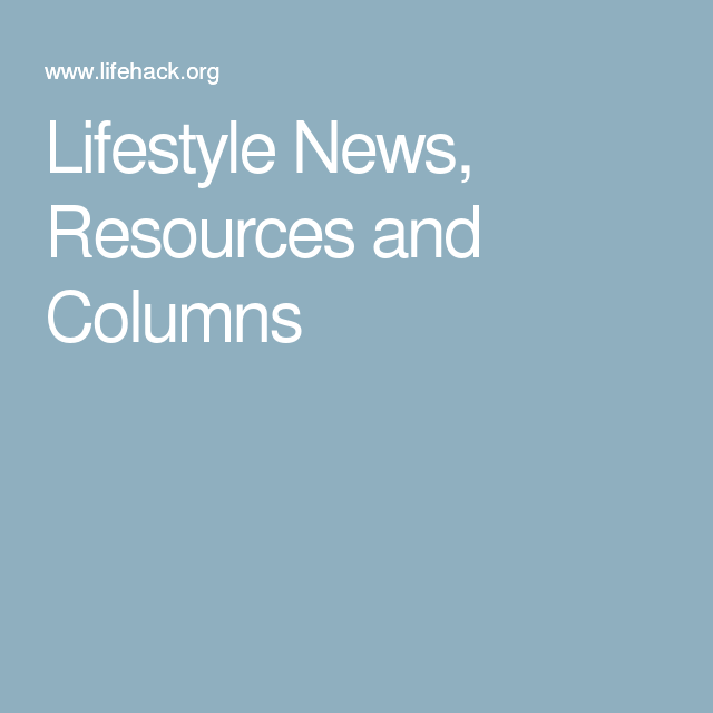 Lifestyle News, Resources and Columns