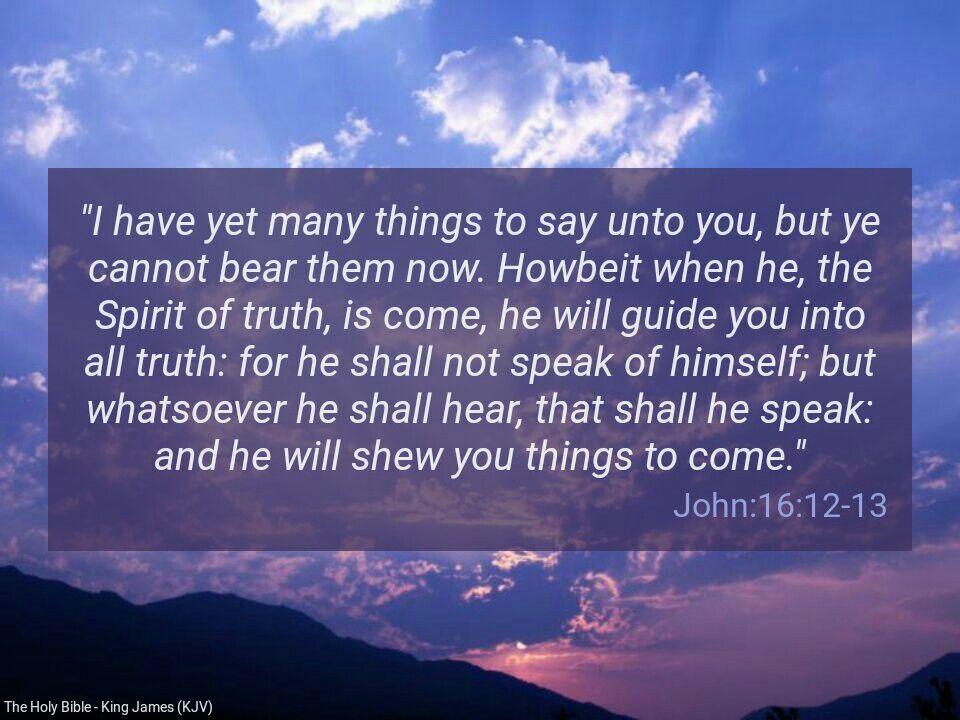 Spirit Of Truth Quotes: John 16:12-13 (KJV)