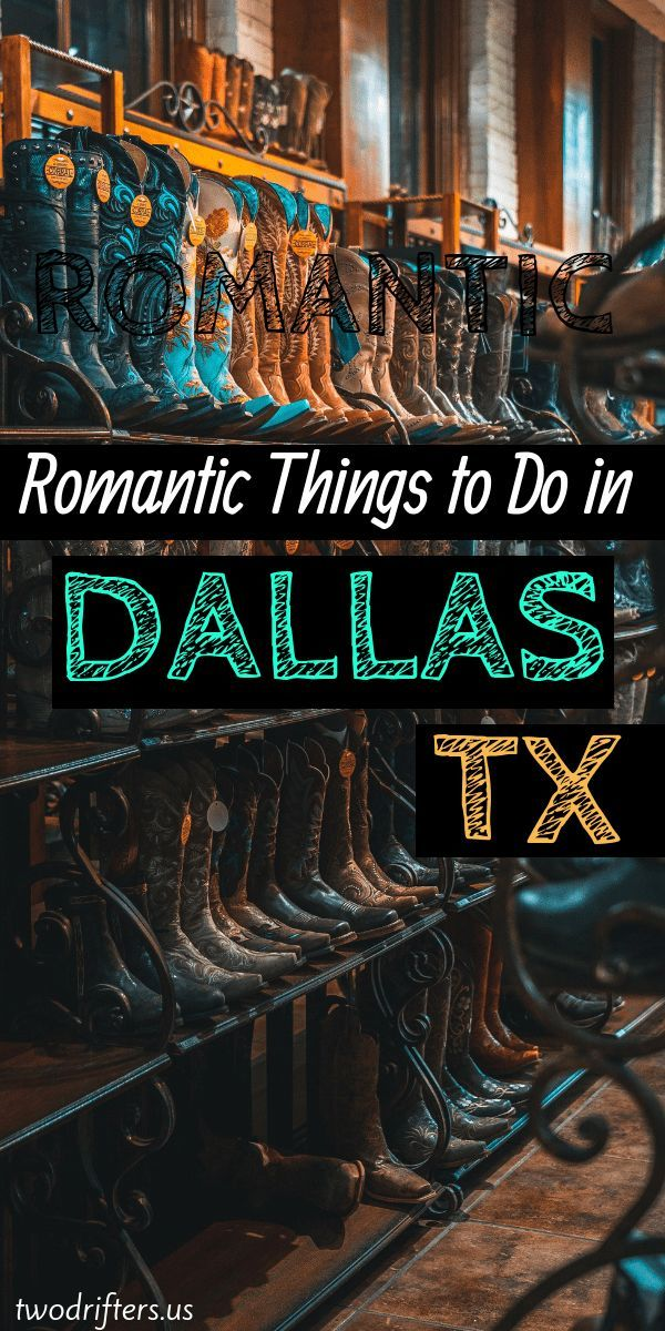 12 Romantic Things to Do in Dallas, Texas