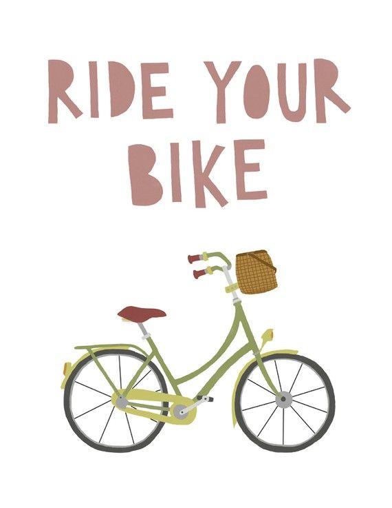 5x7 Ride Your Bike Print Bike Print Bicycle Illustration
