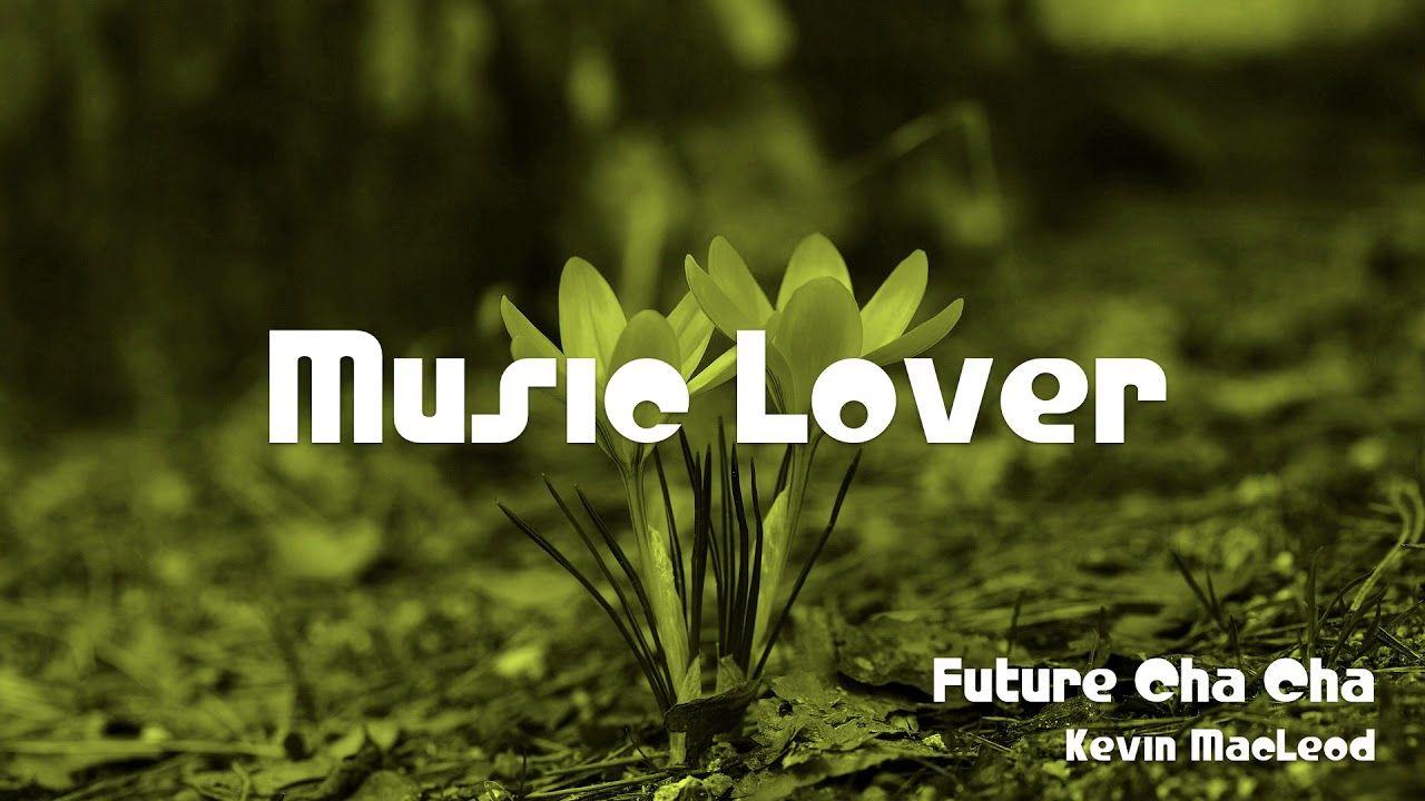 🎵 Future Cha Cha - Kevin MacLeod 🎧 No Copyright Music