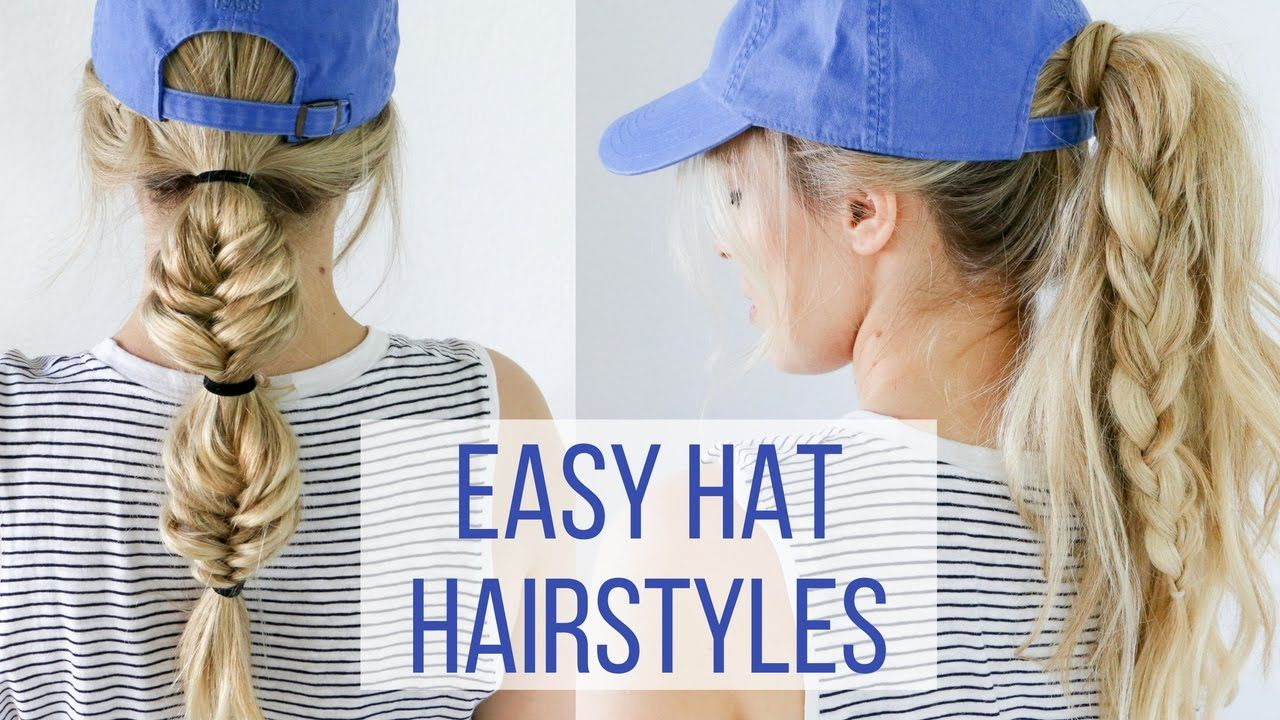 Here S A Hair Tutorial On Four Easy Hat Hairstyles I M Working With Schwarzkopf To Show You Guys Some Game Day Styles Hat Hairstyles Hair Styles Hair Tutorial