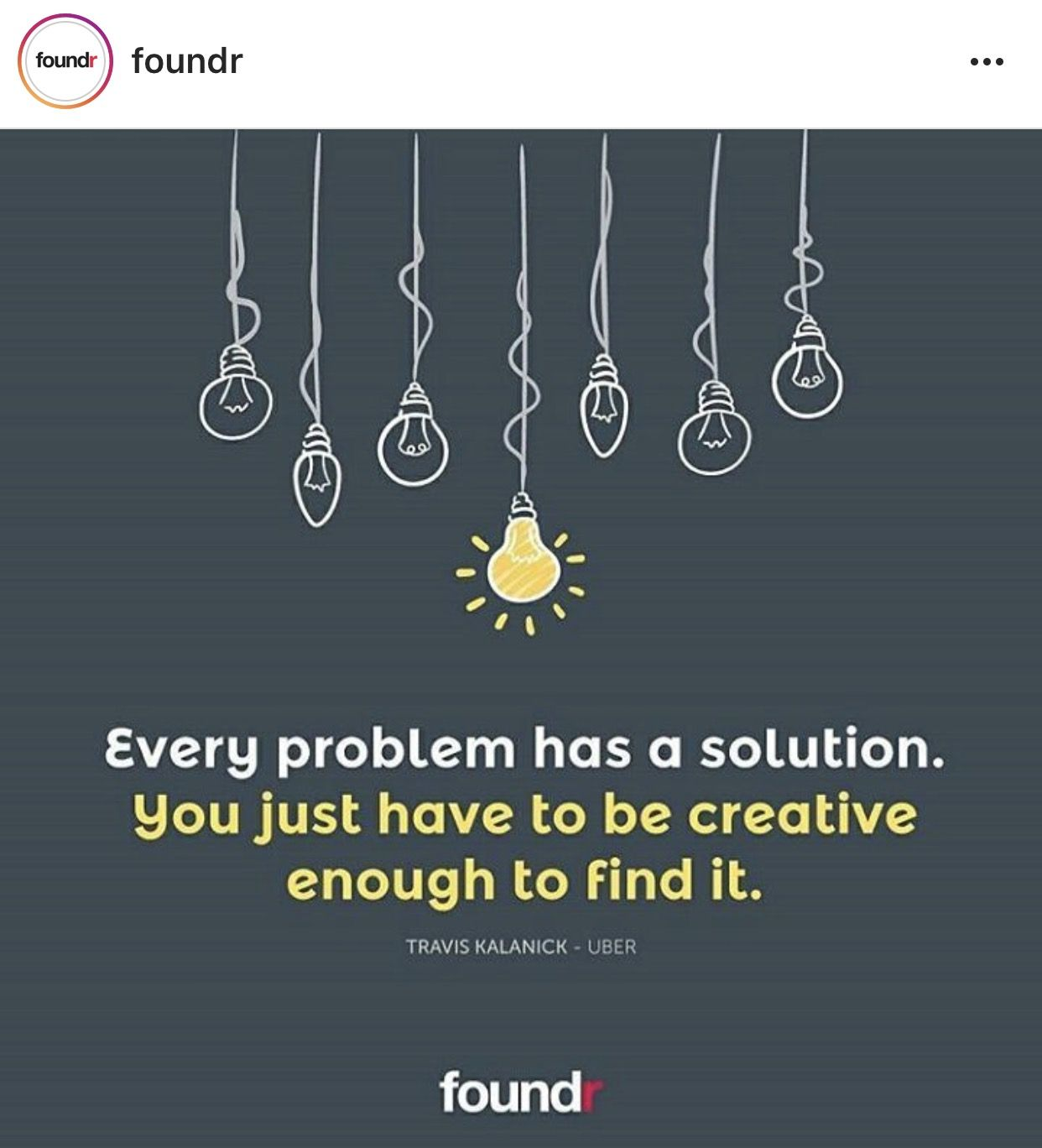 Every Problem Has A Solution You Just Have To Be Creative Enough To