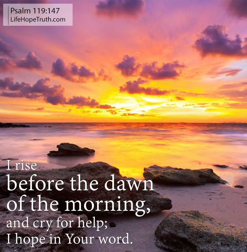 Early Morning Quotes: Early Morning Prayer (Psalm 119:147, Daily Bible Verse