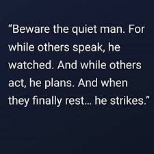 Beware The Quiet Man For While Others Speak He Watches Google