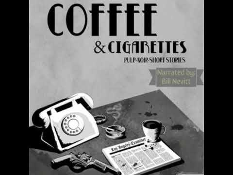 ACX Audiobook Narrator Bill Nevitt COFFEE & CIGARETTES | ACX