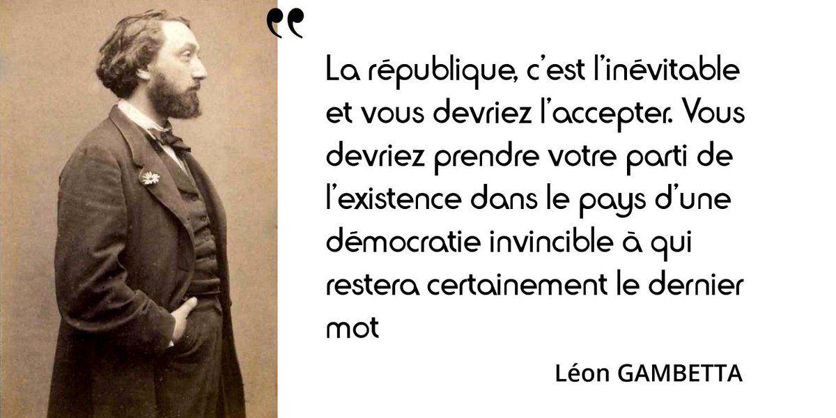 Il L A Dit Un 5aout 1874 Gambetta Propose Une Constitution Republicaine Legitimistes Et Conservateurs N En Ve Democratie Republique Citations Historiques