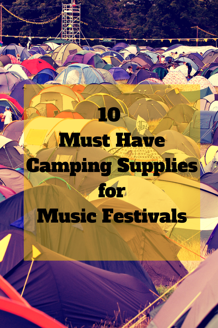 10 Must Have Festival Camping Supplies