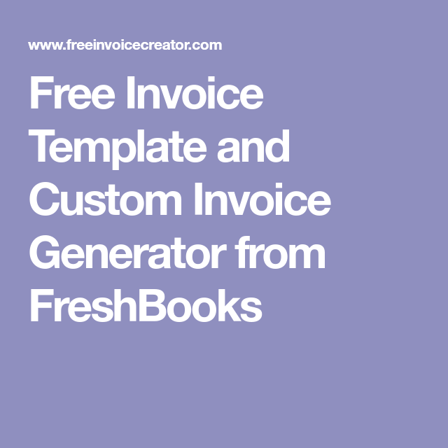 Free Invoice Template And Custom Invoice Generator From Freshbooks