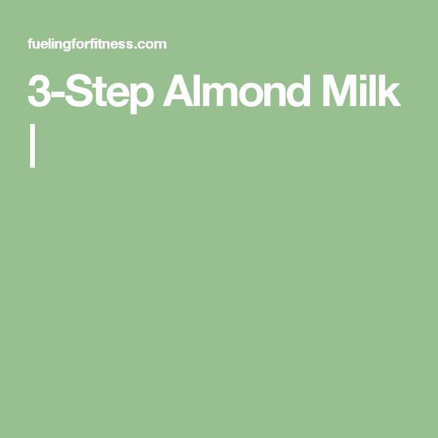 3-Step Almond Milk |