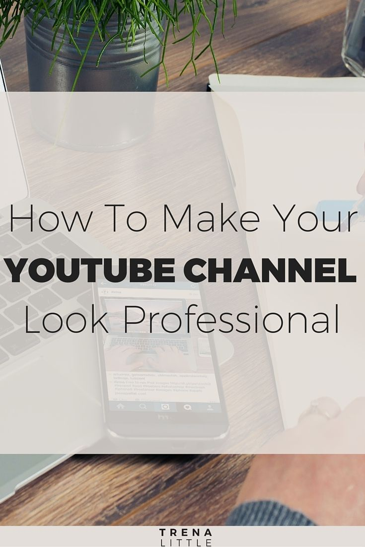 Youtube Channel Art Makeup: How To Make A YouTube Channel Look More Professional