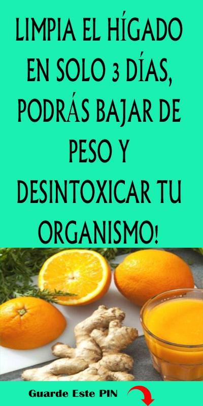 Limpia El Higado En Solo 3 Dias Podras Bajar De Peso Y Desintoxicar Tu Organismo Best Diet Foods Detoxifying Food Fatty Liver Remedies