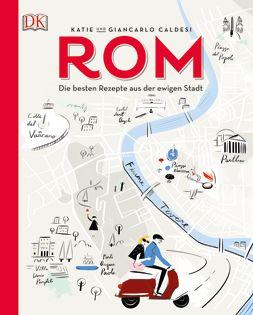 Kochbuch Von Katie Giancarlo Caldesi Rom Die Besten Rezepte Aus Der Ewigen Stadt Ewige Stadt Bucher Rom
