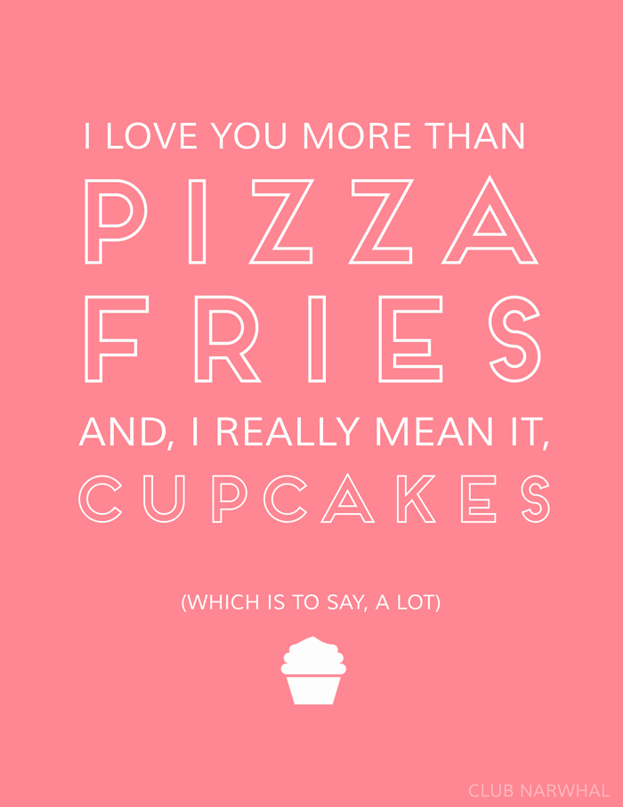 I Love You More Than Quotes Alluring Free Printable  I Love You More Than Pizza Fries & Cupcakesvia . Decorating Inspiration