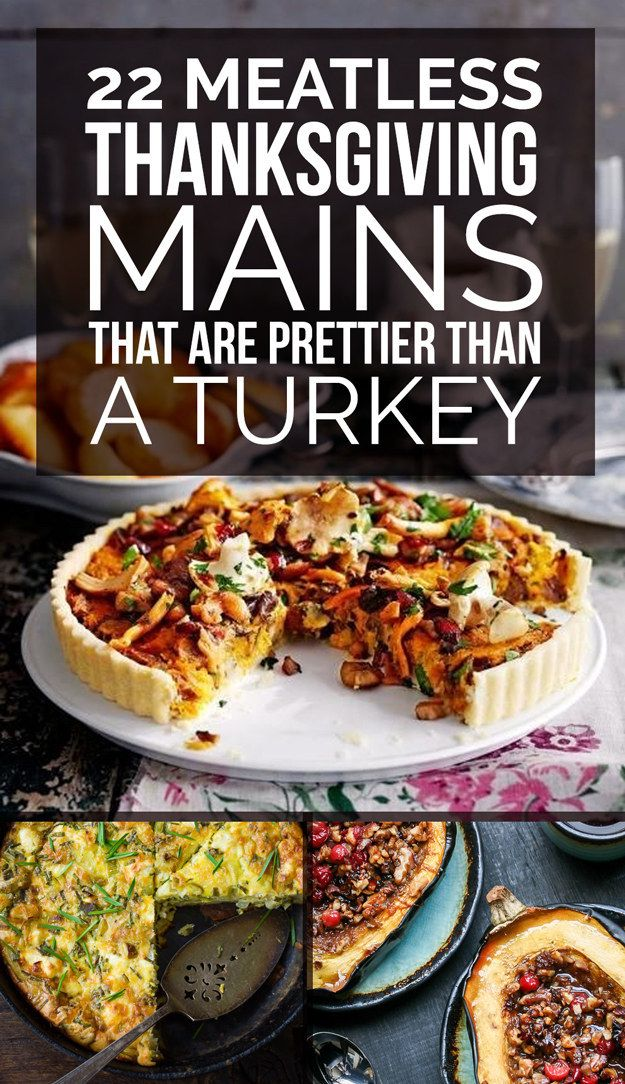 22 Delicious Meatless Mains To Make For Thanksgiving For