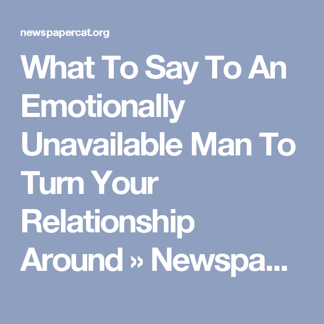 What is emotionally unavailable