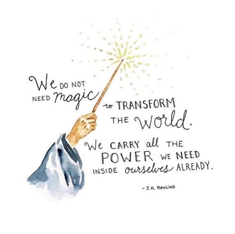 We Carry All The Power Inside Ourselves Already J K Rowling Rowling Quotes Magic Quotes Harry Potter Quotes