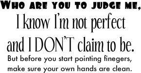 Dont judge me.......