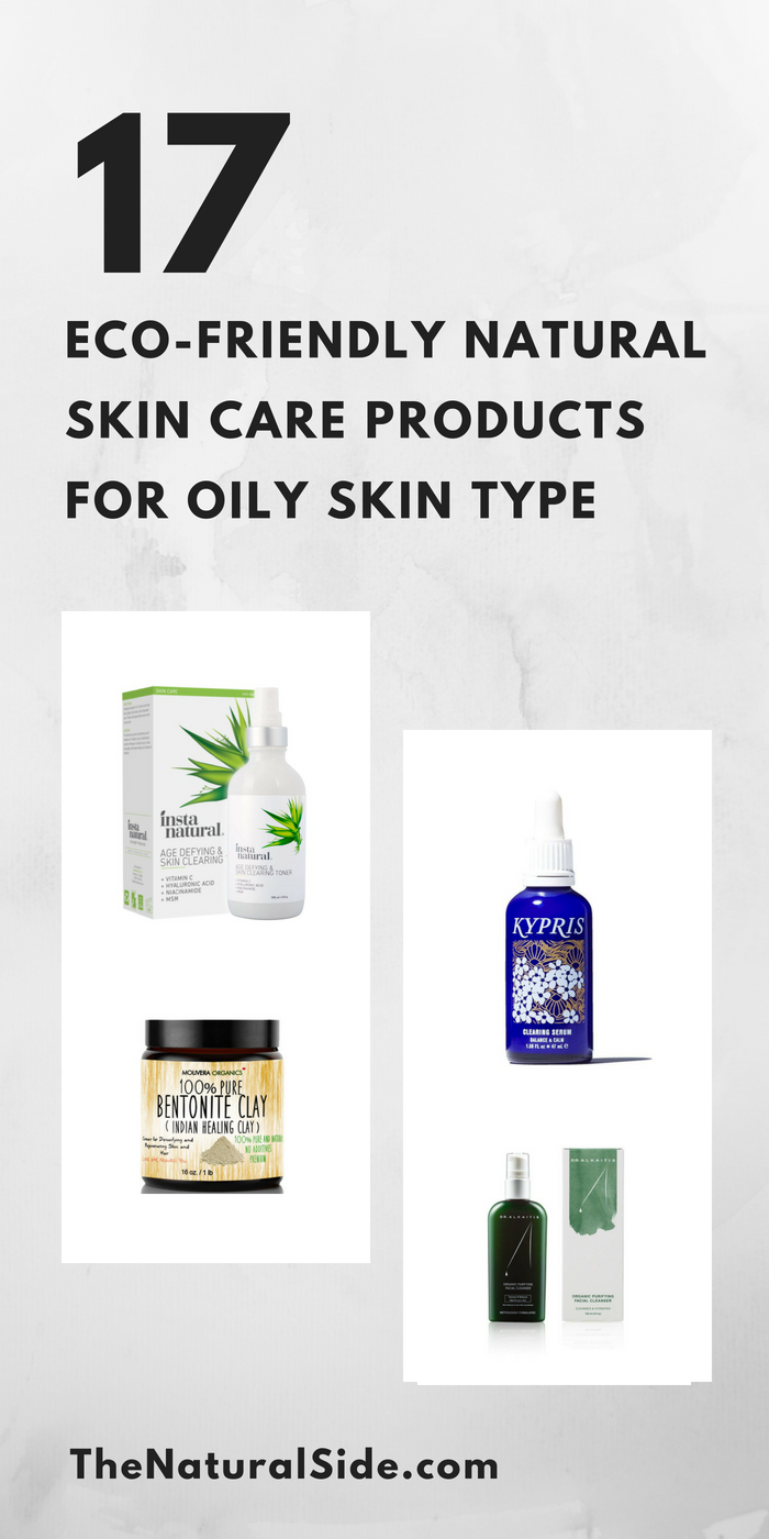 17 Eco Friendly Natural Skin Care Products For Oily Skin Type Best Oily Skin Care Products To Include In Oily Skin Regimen To Proper Oil Oily Skin Best Natural Skin Care