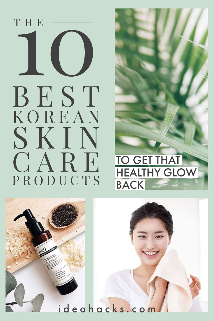 The 10 Best Korean Skin Care Products to Get That Healthy