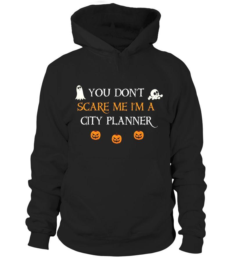 You Don\u0027t Scare Me I\u0027m A City Planner Halloween T-Shirt - halloween t shirt ideas