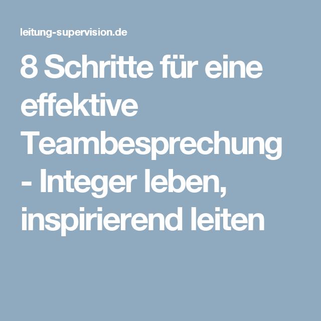 8 Schritte Fur Eine Effektive Teambesprechung Integer Leben Inspirierend Leiten Besprechung Menschenfuhrung Effektiv