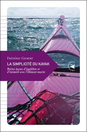 Transboréal, Simplicité du kayak, Frédéric Gilbert