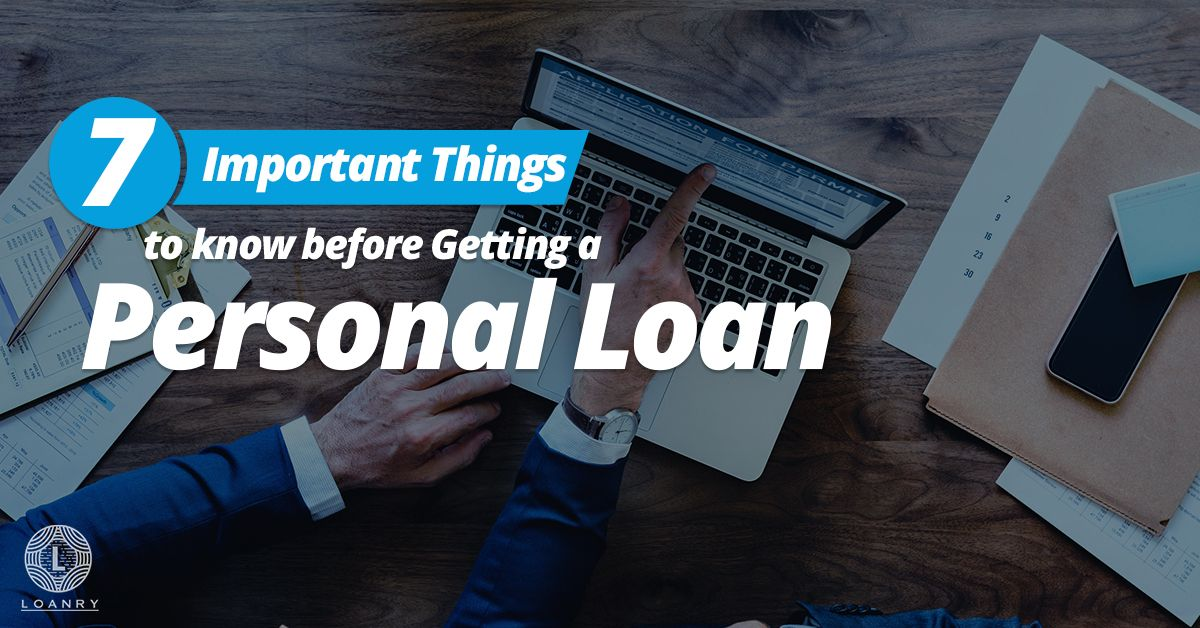 7 Important Things To Know Before Getting A Personal Loan Personal Loans Finance Loan