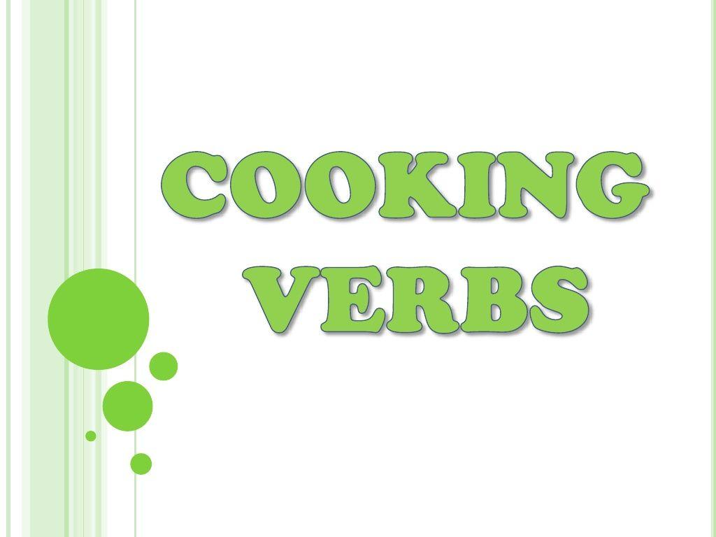 Cooking Verbs By Maji Martinez Via Slideshare