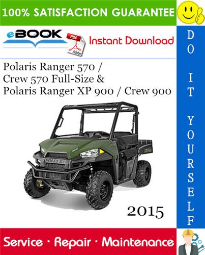 2015 Polaris Ranger 570 Crew 570 Full Size Polaris Ranger Xp 900 Crew 900 Utv Service Manual Polaris Ranger Xp 900 Polaris Ranger Polaris Ranger Crew