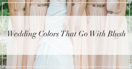 6 Gorgeous Blush Wedding Color Combos