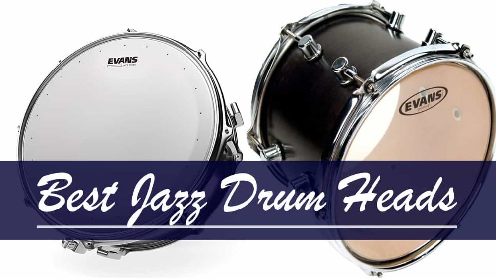 Whether It S Just To Jam Out By Yourself Or To Go On Stage A Good Jazz Drummer Must Always Have The Best Jazz Drum Heads There Is In 2021 Drum