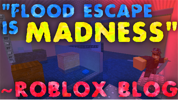 Flood Escape 1 6 5 A Free Game By Crazyblox Roblox Updated 7 8