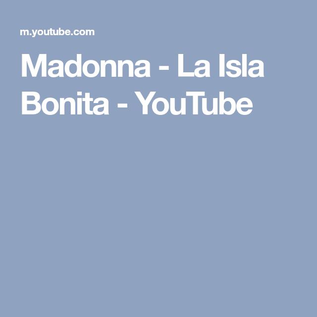 Madonna La Isla Bonita Youtube Music Videos Madonna Albums Madonna
