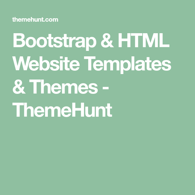 Bootstrap & HTML Website Templates & Themes - ThemeHunt | Designs ...