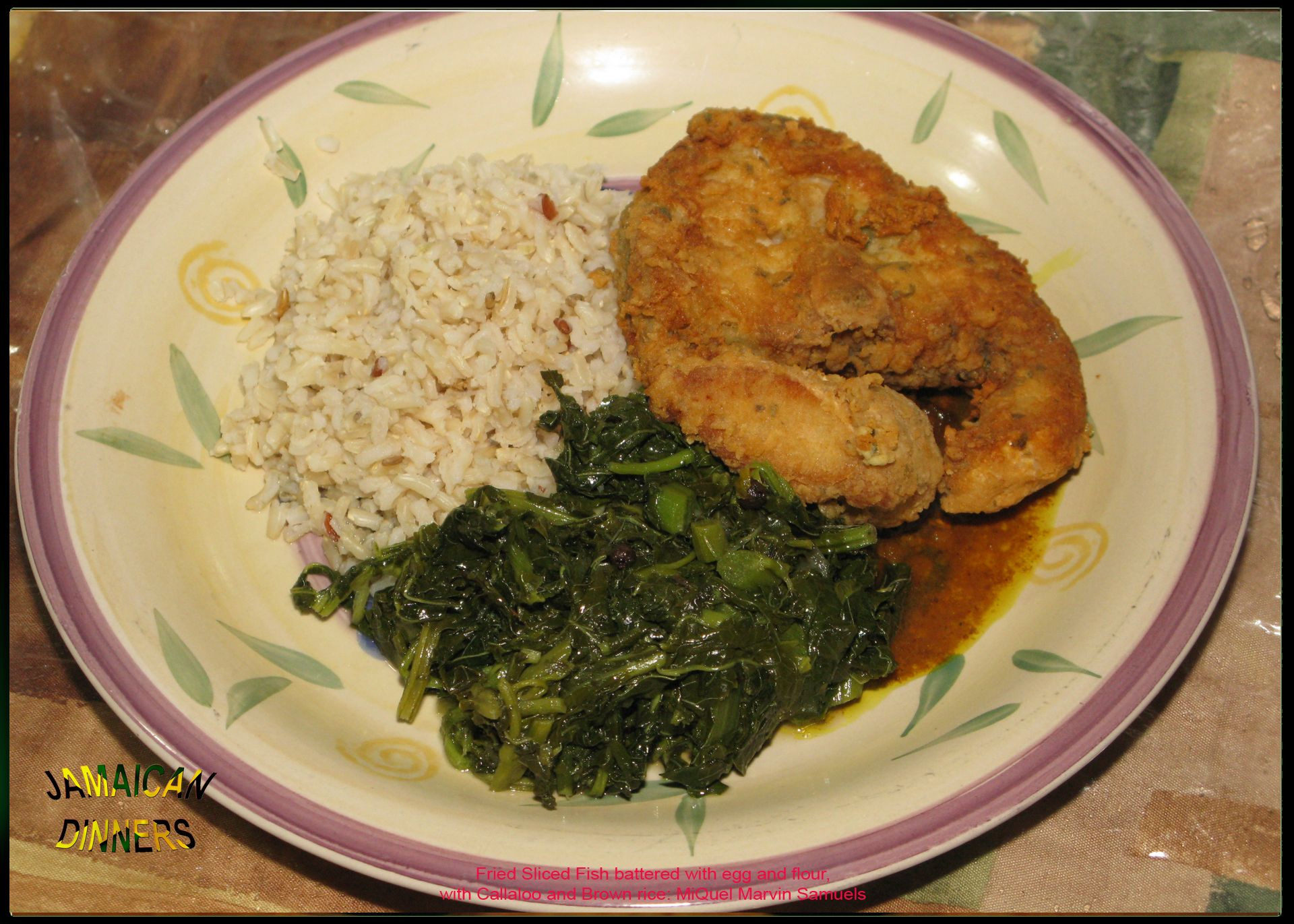 Fried Sliced Fish battered with egg and flour- callaloo- Brown_Rice ...