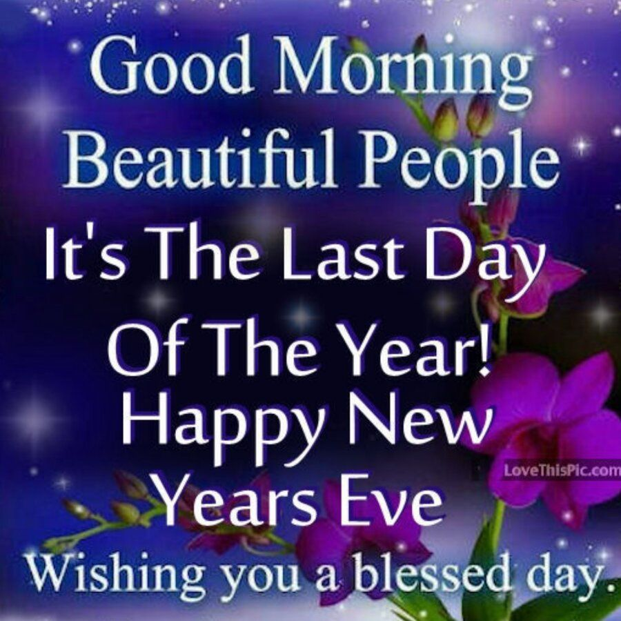 Good Morning Beautiful People! New years eve quotes, New