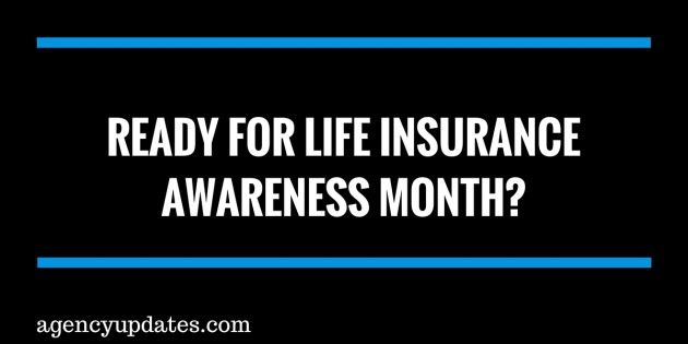 Ready For Life Insurance Awareness Month Agency Updates