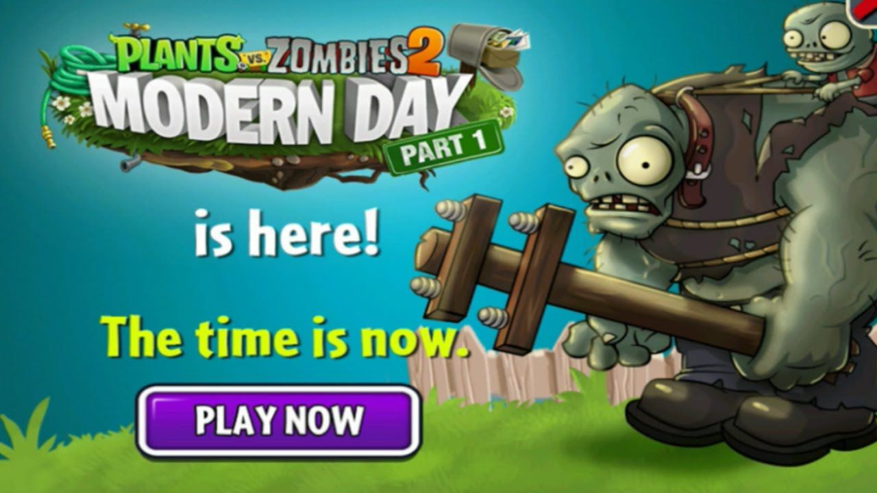 Plants Vs Zombies 2 Modern Day Part 1 Is Here Zombie 2