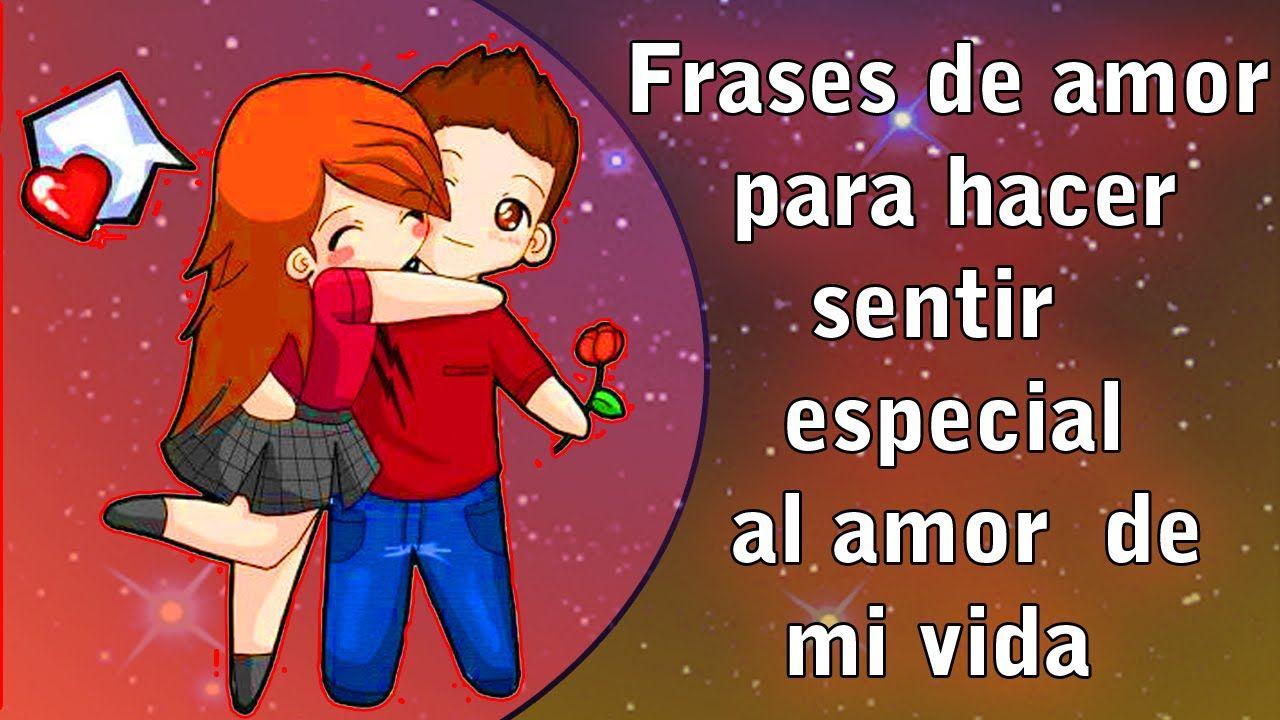 Frases de amor para hacer sentir especial al amor de mi vida Frases r