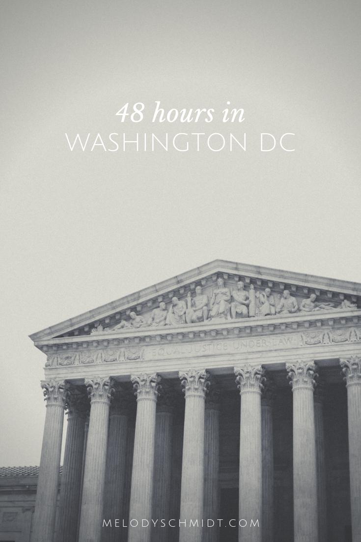 48 Hours In Washington Dc Washington Dc Travel Photo Spots Best Weekend Trips