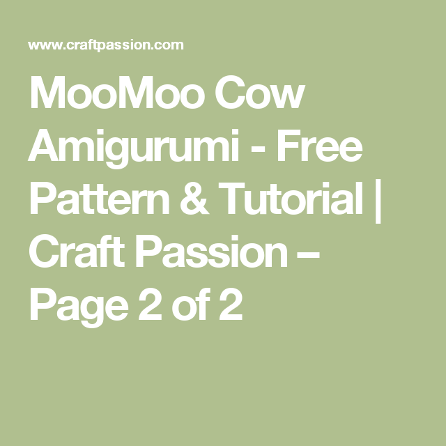 MooMoo Cow Amigurumi - Free Pattern & Tutorial | Craft Passion – Page 2 of 2