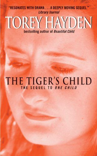 The Tiger S Child By Torey Hayden Http Www Amazon Com Dp 0380725444 Ref Cm Sw R Pi Dp Ux43tb18hz2asnp9 Books Book Worth Reading Bestselling Author