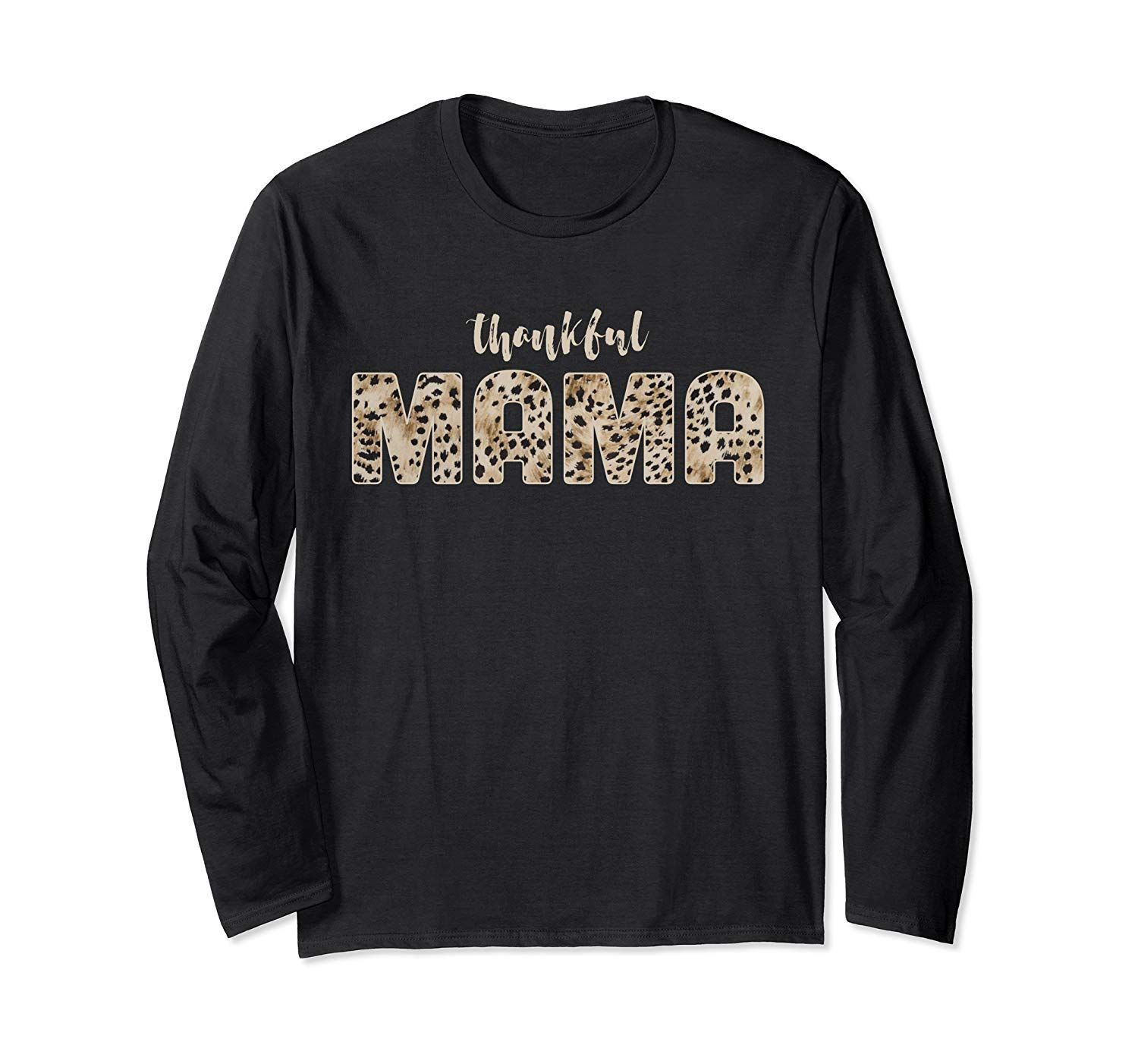 Thankful Mama Leopard Print Thanksgiving Outfit Idea Long Sleeve T-Shirt