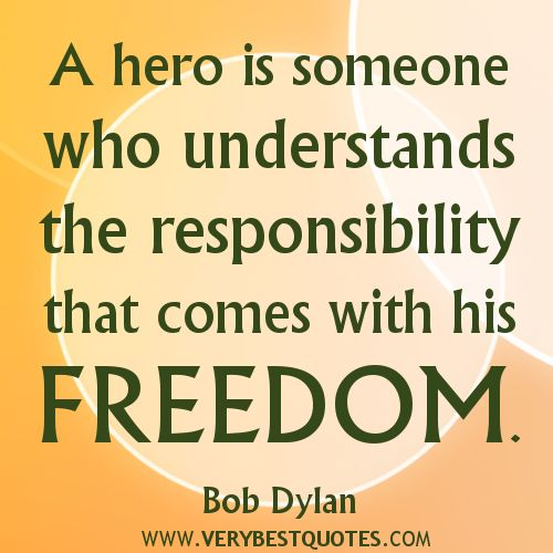 9 11 Hero Quotes And Sayings Responsibility Quotes Freedom Quotes
