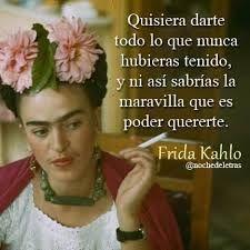 Resultado de imagem para frida kahlo frases