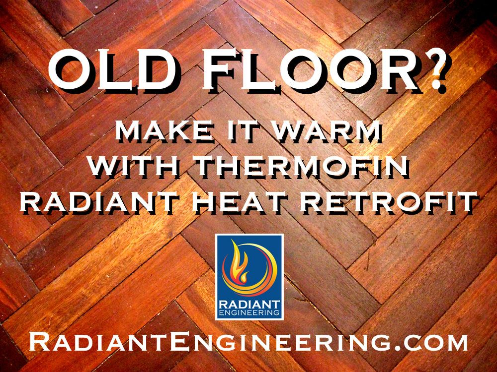 Retrofit An Existing Floor With Radiant Heating Using Thermofin