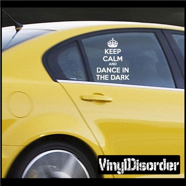 Keep Calm And Dance In The Dark Vinyl Wall Decal Or Car Sticker - Bible verse custom vinyl decals for car