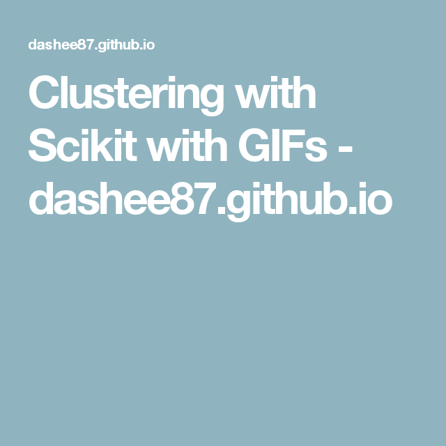 Clustering with Scikit with GIFs - dashee87 github io | Machine