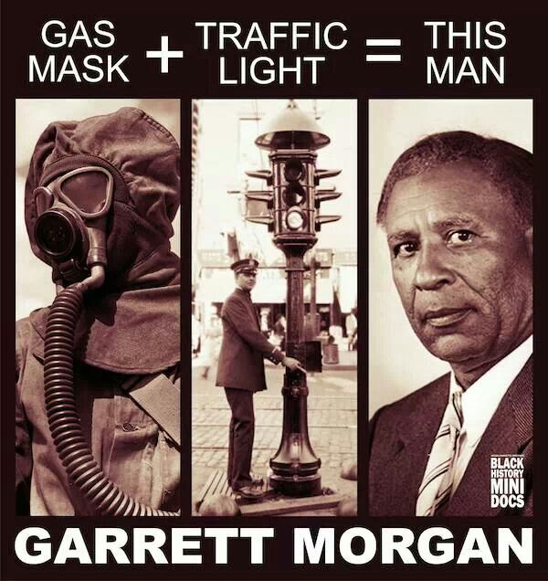 Black History Fact: Morgan Invented The Gas Mask And The Traffic Light.